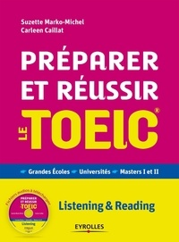 Suzette Marko-Michel et Carleen Caillat - Préparer et réussir le TOEIC - Listening & Reading. 1 CD audio