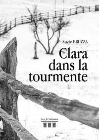 Suzie Bruzza - Clara dans la tourmente.