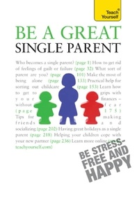 Suzie Hayman - Be a Great Single Parent - A supportive, practical guide to single parenting.