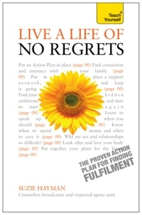 Suzie Hayman - Live a Life of No Regrets: Teach Yourself eBook ePub - The proven action plan for finding fulfilment.