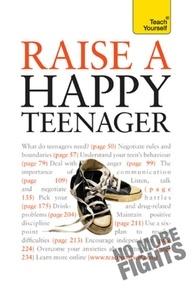 Suzie Hayman - Raise a Happy Teenager: Teach Yourself.