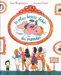 Suzie Morgenstern et Laurent Simon - Le plus beau bébé du monde.