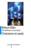 Suzie Smith et Robert Dilts - Croyances et santé.