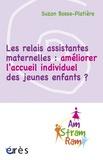 Suzon Bosse-Platière - Les relais assistantes maternelles : améliorer l'accueil individuel des jeunes enfants ?.
