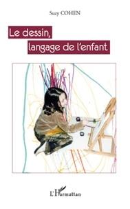 Suzy Cohen - Le dessin, langage de l'enfant.