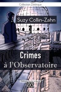 Suzy Collin-Zahn - Crimes à l'observatoire.