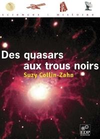 Suzy Collin-Zahn - Des quasars aux trous noirs.