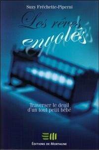 Téléchargements gratuits pour les livres Les rêves envolés  - Traverser le deuil d'un tout petit bébé 9782890747142 par Suzy Fréchette-Piperni