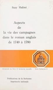 Suzy Halimi et Michel Baridon - Aspects de la vie des campagnes dans le roman anglais, de 1740 à 1780.