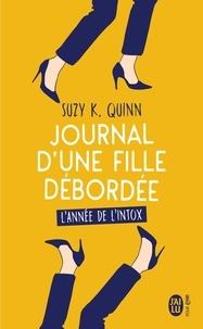 Suzy-K Quinn - Journal d'une fille débordée  : L'année de l'intox.