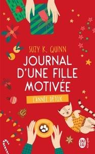 Suzy-K Quinn - Journal d'une fille motivée - L'année détox.