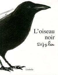 Suzy Lee - L'oiseau noir.