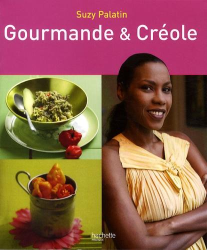 Suzy Palatin - Gourmande et créole.