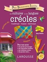 Suzy Palatin - Petit dictionnaire insolite des cultures et des langues créoles.