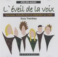 Suzy Tremblay - L'éveil de la voix - CD audio.