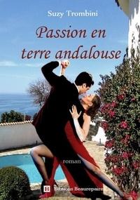 Suzy Trombini - Passion en terre andalouse.