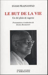 Svami Prajnanpad - Le but de la vie - Un été plein de sagesse Entretiens avec Roland été 1966.
