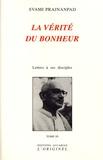 Svami Prajnanpad - Lettres à ses disciples - Tome 3, La vérité du bonheur.
