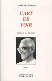 Svami Prajnanpad - Lettres à ses disciples - Tome 1, L'art de voir.