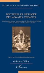 Svami Satcidanandendra Sarasvati - Doctrine et méthode de l'Advaita Vedanta.