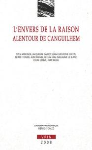 Sven Andersen et Jacqueline Carroy - L'envers de la raison alentour de Canguilhem.