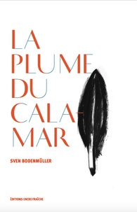 Sven Bodenmüller - La plume du calamar.
