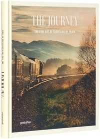 Sven Ehmann - The journey - The fine art of traveling by train.