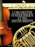 Sven Kruckenberg - L'orchestre symphonique et ses instruments.