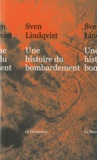 Sven Lindqvist - Une histoire du bombardement.