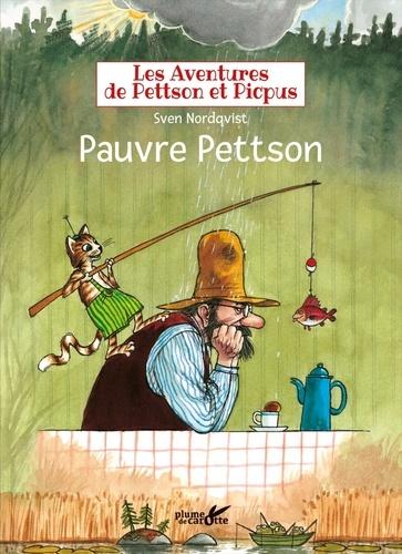 Sven Nordqvist - Les aventures de Pettson et Picpus  : Pauvre Pettson.