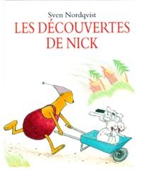 Sven Nordqvist - Les découvertes de Nick.