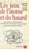 Sven Ortoli et Olivier Postel-Vinay - Les jeux de l'atome et du hasard.
