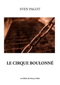 Sven Pagot - Le cirque boulonné.