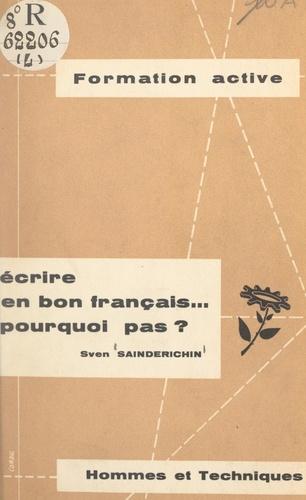 Écrire en bon français... pourquoi pas ?