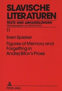 Sven Spieker - Figures of Memory and Forgetting in Andrej Bitov's Prose - Postmodernism and the Quest for History.