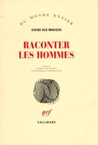 Svend-Age Madsen - Raconter les hommes.