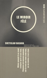 Svetislav Basara - Le miroir fêlé.