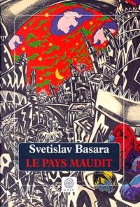 Svetislav Basara - Le pays maudit.