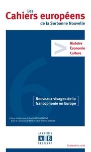 Svetla Moussakova - Les Cahiers européens de la Sorbonne Nouvelle N° 6, Septembre 2008 : Nouveaux visages de la francophonie en Europe.