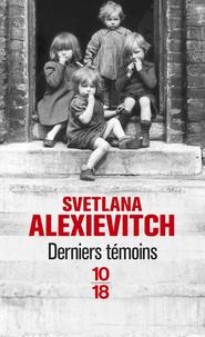 Svetlana Alexievitch - Derniers témoins.