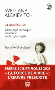 Svetlana Alexievitch - La supplication - Tchernobyl, chronique du monde après l'apocalypse.