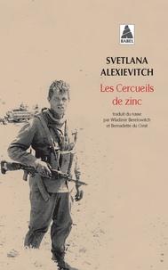 Svetlana Alexievitch - Les Cercueils de zinc.