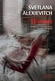 Svetlana Alexievitch - Oeuvres - La guerre n'a pas un visage de femme ; Derniers témoins ; La supplication.