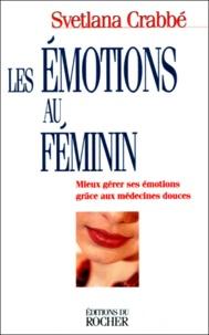 Les émotions au féminin. - Mieux gérer ses émotions grâce aux médecines douces.pdf