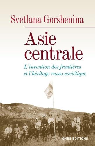 Asie centrale. L'invention des frontières et l'héritage russo-soviétique
