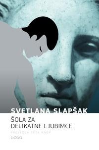 Svetlana Slapšak et Seta Knop - Šola za delikatne ljubimce.