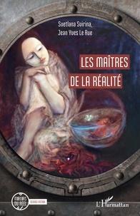Svetlana Svirina et Rue jean-yves Le - Les maîtres de la réalité.