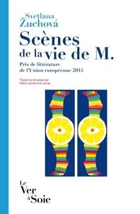 Svetlana Zuchova - Scènes de la vie de M..