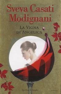 Sveva Casati Modignani - La vigna di Angelica.