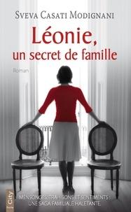 Sveva Casati Modignani - Léonie, un secret de famille.